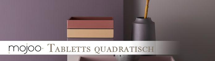 Tabletts quadratisch